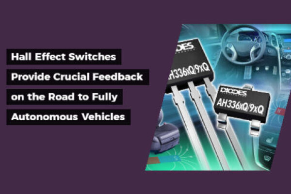Hall Effect Switches Provide Crucial Feedback on the Road to Fully Autonomous Vehicles