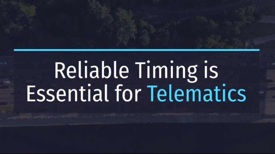 reliable timing is essential for telematics